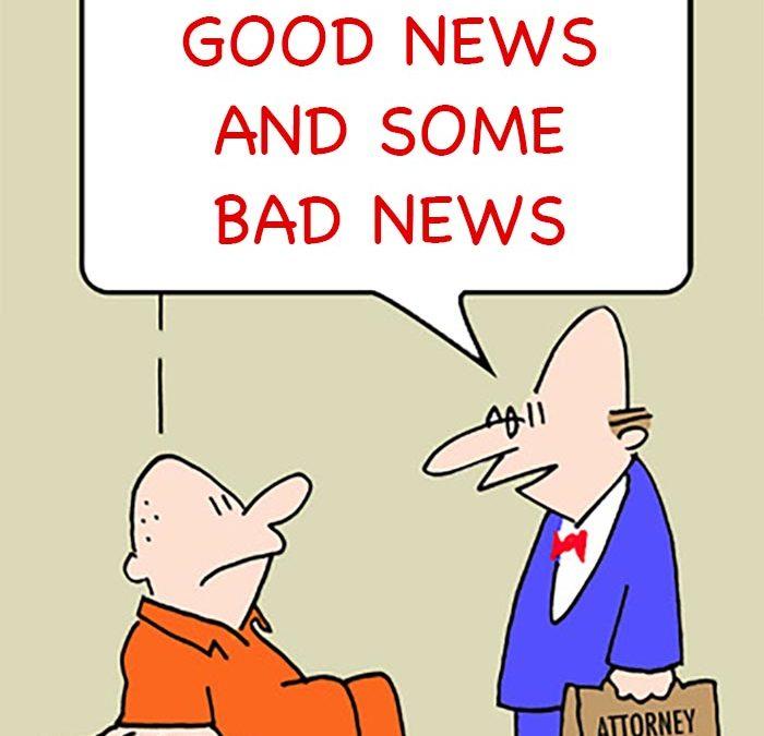 Bad news & good news