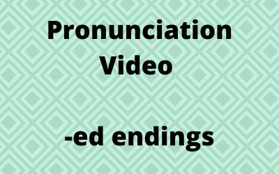 -ED Endings : Pronunciation